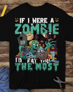 If i were a zombie i d eat you the most funny t shirt gift for halloween day Tshirt