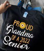 proud grandma of 2022 senior sunflower show the love t shirt best gift for grandma Tshirt