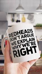 Redhead don t argue we explain why we re right funny jokes mug gift for redhead Ceramic Mug