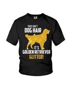 This isn't dog hair it's golden retriever glitter Tshirt gift for golden retriever lovers dog lovers Tshirt
