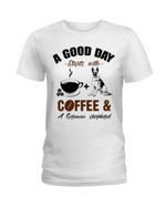 A good day starts with coffee and a german shepherd Tshirt gift for coffee lovers german shepherd lovers dog lovers Tshirt