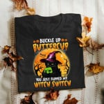 buckle up butter cup you just flipped my witch switch black cat with with hat halloween t shirt best gift for cat lovers Tshirt