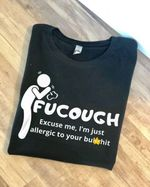 fucough excuse me i am just allergic to your funny word t shirt best gift for him for her Tshirt