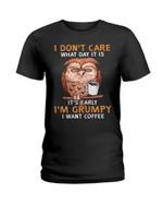 I don't care what day it is it's early I'm grumpy I want coffee with sleepy owl Tshirt gift for owl lovers Tshirt