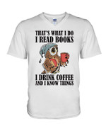 That's what I do I read books I drink coffee and I know things with sleepy owl Tshirt gift for owl lovers owl enthusiasts Tshirt