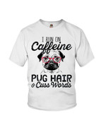 I run on caffeine pug hair and cuss words funny pug wearing red glasses Tshirt gift for pug lovers dog lovers Tshirt