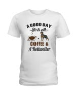 A good day starts with coffee and a rottweiler Tshirt gift for coffee lovers rottweiler lovers dog lovers Tshirt