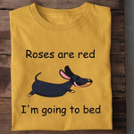 roses are red i am going to bed dachshunds dog cute t shirt best gift for dog lovers Tshirt