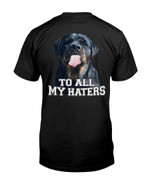 To all my haters funny rottweiler terrier Tshirt gift for rottweiler lovers dog lovers Tshirt