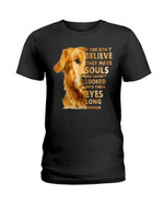 If you don't believe they have souls you haven't looked yellow german shepherd Tshirt gift for german shepherd lovers dog lovers Tshirt