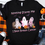 Nothing scares me i beat breast cancer support ghost pumpkin t shirt best gift for him for her Tshirt