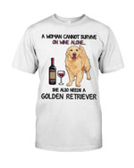 A woman cannot survive on wine alone she also needs a golden retriever Tshirt gift for golden retriever lovers dog lovers Tshirt