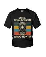 Save a pitbull euthanize a dog fighter serious pitbull terrier Tshirt pitbull lovers dog lovers Tshirt