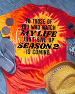 To those of you who watch my life don't give up season 2 is coming Tv show Tshirt gift for my life fans 3D Tshirt