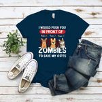 I Would Push You In Front Of Zombies To Save My Cat Halloween T Shirt Personalized Gifts for Cat Lovers