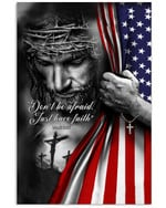 Don't Be Afraid Just Have Faith Jesus America Vertical Poster Gift For God Jesus Christian Believers American Poster