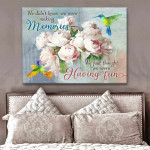 Hummingbird Canvas we did not know we were making memories poster canvas best gift for Hummingbird lovers Poster