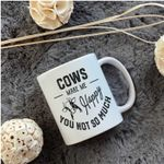Cows make me happy you not so much mug gift for Cows Lovers Cows Farmhouse Owners Famers Ceramic Mug