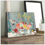 Live for today Vase Flowers Hammingbird canvas poster gift for God Jesus Believers Poster