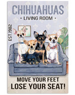 Chihuahuas living room move your feat lose you seat funny poster canvas gift for basset chihuahua lovers Poster