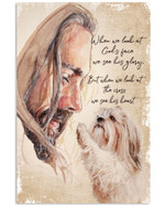ShihTzu When we look at God face we see his glory poster canvas best gift for dog lovers Poster