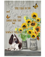 My mind my heart my soul knows you are at peace english springer spaniel & sunflower poster canvas gift for spaniel lovers dog lovers Poster