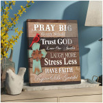 Pray Big Trust God Stress Less Have Faith Cardinals Poster Gift For God Jesus Believers Poster