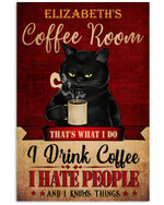 Coffee Room I Drink Coffee I Hate People Black Cat Poster Gift For Drinking Coffee Lovers Cats Lovers Poster