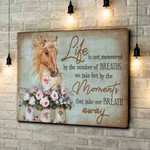 Life is not measured breaths moments away Horse Flowers motivational poster gift for Horses Lovers Poster