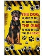 Rottweiler the dog is here tell me you re here funny poster canvas gift for rottweiler lovers Poster