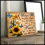 Whispered i love you to a butterfly and it will fly to heaven to deliver your message motivation poster canvas gift for women Poster