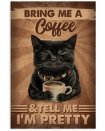 Bring Me A Coffee Black Cat Vertical Poster Gift For Cats Lovers And Drink Coffee Lovers Poster