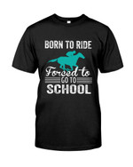 Born To Ride Forced To Go To School riding a horse over an obstacle t shirt best gift for horse lovers Tshirt