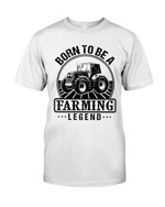 Born To Be A Farming Legend tractor show the love for work t shirt best gift for farmer Tshirt