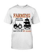 Farming Is not For Everyone but hay it is in jeans animal t shirt best gift for farmer Tshirt
