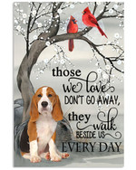 Beagle those we love do not go away Every Day bird poster canvas best gift for dog lovers Poster