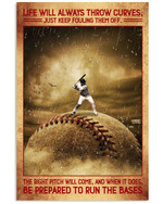 Life will always throw curves just keep fouling them off poster canvas gift for baseball fans Poster