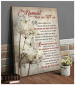 The moment that you left me Butterlies Poster Memorial Gift For Loss Of Loved Someones Poster