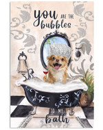 You are the bubbles to my bath cute chihuahua in bathtub bathroom decoration poster canvas gift for chihuahua lovers dog lovers Poster