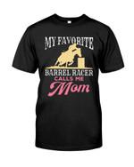 My Favorite Barrel Racer Call me mom show the love for mom t shirt best gift for barrel racer for mom Tshirt