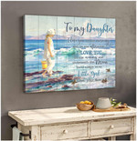 To my daughter I love you will always be my you little girl Beach Poster gift from Mom to Daughter Poster