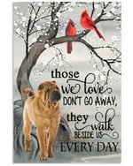 Shar pei cardinals those we don t go away the walk beside is every day memorial poster canvas gift for loss of relative Poster