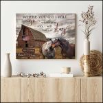 Where you go i will go where you go stay i will stay custom name farmhouse poster canvas gift for farmer Poster