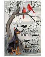 Those we loved do not go away beside us every day Doberman poster memorial gift for loss of Doberman Poster