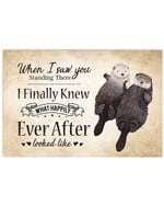 When I Saw You I Finally Knew Ever After Otter Horizontal Poster Gift For Otter Lovers Love Couples Poster