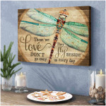 Dragonfly those we love it don t go away they fly beside is every day poster canvas motivation gift for women Poster