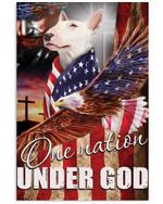 One Nation Under God Bull Terrier Vertical Poster Gift For Bull Terrier Lovers Bull Terrier Moms Poster