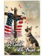 In God We Trust German Shepherd Vertical Poster Memorial Gift For Loss Of German Shepherd Poster