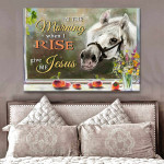 In the Morning When I Rise Give Me Jesus Horse Poster Gift For Horses God Believers Poster