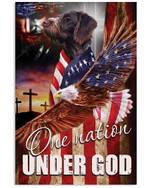 One Nation Under God German Wirehaired Pointer Vertical Poster Gift For German Wirehaired Pointer Lovers Moms American Poster